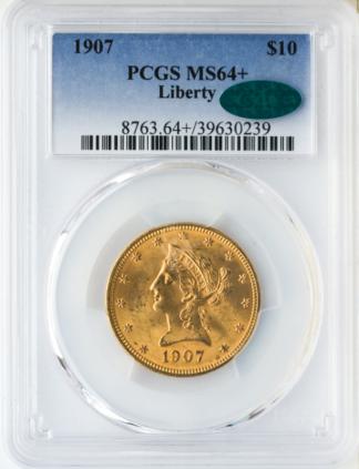 1907 $10 LIberty PCGS MS64 CAC +
