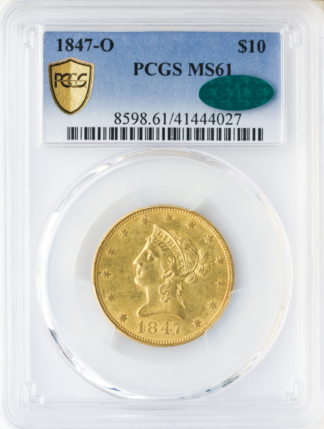 1847-O $10 Liberty PCGS MS61 CAC