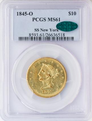 1845-O $10 Liberty SSNY PCGS MS61 CAC