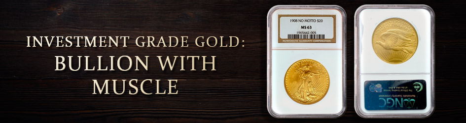 Investment Grade Gold: Bullion with Muscle