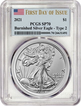 2021 W 1 oz American Silver Eagle PCGS First Day SP70 Type II Burnished (Types Vary)